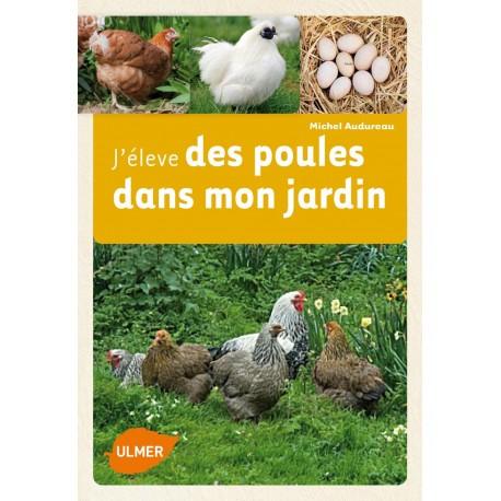 j'élève des poules dans mon jardin - ulmer