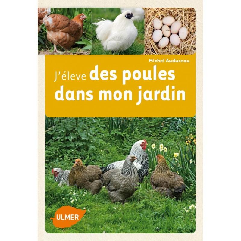 J 39 eleve des poules dans mon jardin ulmer ufs aviculture - Je campe dans mon jardin ...