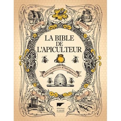 la bible de l'apiculteur - editions delachaux