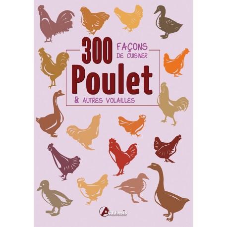 300 facons de cuisiner le poulet
