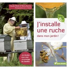 j'installe une ruche dans mon jardin - terre vivante