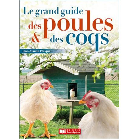 grand guide des poules et des coqs - france agricole